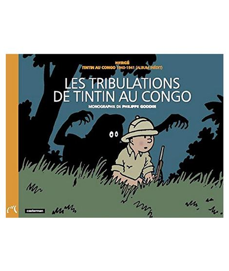 HERGÉ , LES TRIBULATIONS DE TINTIN AU CONGO - tribulations